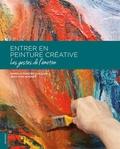 Isabelle Ruscher-Caillard et Jean-Yves Guionet - Entrer en peinture créative, les gestes de l'émotion.