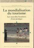 Isabelle Sacareau et Benjamin Taunay - La mondialisation du tourisme - Les nouvelles frontières d'une pratique.