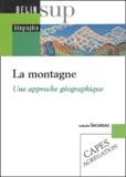 Isabelle Sacareau - La montagne. - Une approche géographique.