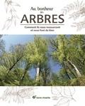 Isabelle Saget - Au bonheur des arbres - Comment ils nous ressourcent et nous font du bien.