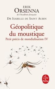 Isabelle Saint-Aubin et Erik Orsenna - Géopolitique du moustique.
