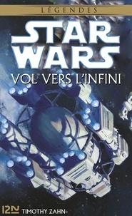Isabelle Saint-Martin et Timothy Zahn - Star Wars  : Star Wars - Vol vers l'infini.