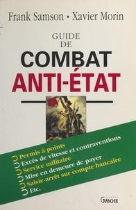 Isabelle Samson et  Morin - Guide de combat anti-Etat.