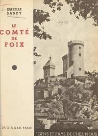 Isabelle Sandy et  Collectif - Le Comté de Foix.