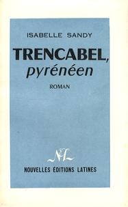 Isabelle Sandy - Trencabel, pyrénéen.