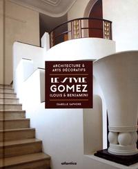 Le style Gomez (Louis & Benjamin) - Architecture & arts décoratifs.pdf