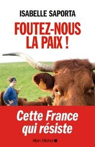 Isabelle Saporta - Foutez-nous la paix !.