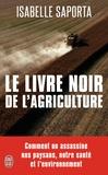 Isabelle Saporta - Le livre noir de l'agriculture.