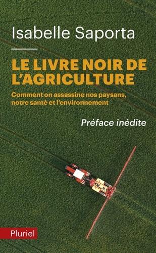 Le livre noir de l'agriculture. Comment on assassine nos paysans, notre santé et l'environnement