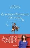 Isabelle Saporta - Le prince charmant, c'est vous !.