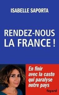 Isabelle Saporta - Rendez-nous la France !.