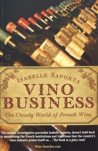Isabelle Saporta - Vino Business - The Cloudy World of French Wine.