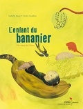 Isabelle Sauer et Cécile Gambini - L'enfant du bananier - Un conte chinois.