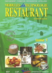 Isabelle Saujot et Michel Strauss - Modules de technologie de restaurant BEP-CAP - Tome 1 version élève.