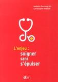 Isabelle Sauvegrain et Christophe Massin - L'enjeu : soigner sans s'épuiser.