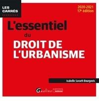 Isabelle Savarit-Bourgeois - L'essentiel du droit de l'urbanisme.