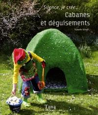 Isabelle Schaff - Cabanes et déguisements.