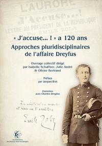 """Isabelle Schaffner et Julie André - """"J'accuse...!"""" a 120 ans - Approches pluridisciplinaires de l'affaire Dreyfus."""