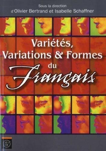 Isabelle Schaffner et Olivier Bertrand - Variétés, Variations & Formes du français.