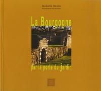 Isabelle Scola et Guy Bouchet - La Bourgogne, par la porte du jardin.