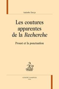 Isabelle Serça - Les coutures apparentes de la Recherche - Proust et la ponctuation.