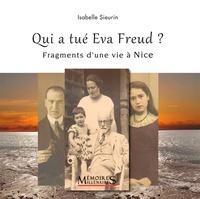 Isabelle Sieurin - Qui a tué Eva Freud ? - Fragments d'une vie à Nice.