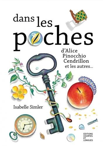 Isabelle Simler - Dans les poches - D'Alice, Pinocchio, Cendrillon, et les autres....