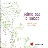 Isabelle Simon et Dora Kieltyka - J'aime pas la salade.