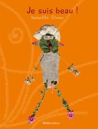 Isabelle Simon - Je suis beau !.