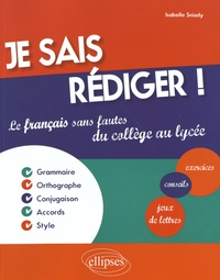 Je sais rédiger! - Le français sans fautes du collège au lycée.pdf