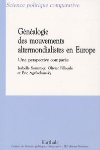 Isabelle Sommier et Olivier Fillieule - Généalogie des mouvements altermondialistes en Europe - Une perspective comparée.