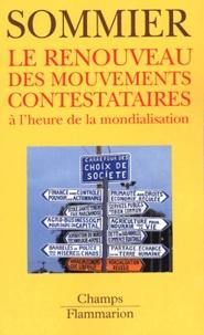 Isabelle Sommier - Le renouveau des mouvements contestataires à l'heure de la mondialisation.