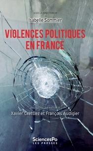 Isabelle Sommier - Violences politiques en France.