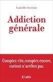 Isabelle Sorente - Addiction générale.
