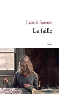 Isabelle Sorente - La faille.
