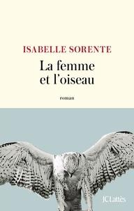 Isabelle Sorente - La femme et l'oiseau.