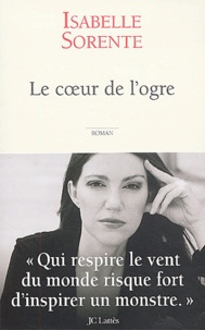 Isabelle Sorente - Le coeur de l'ogre.