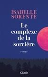 Isabelle Sorente - Le complexe de la sorcière.