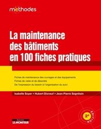 Isabelle Soyer - La maintenance des bâtiments en 100 fiches pratiques - Fiches de maintenance des ouvrages et des équipements - Fiches de visite et de désordre.