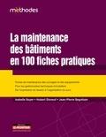 Isabelle Soyer et Hubert Dixneuf - Maintenance des bâtiments en fiches pratiques.