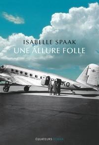 Isabelle Spaak - Une allure folle.