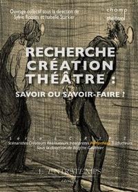 Isabelle Starkier et Sylvie Roques - S.C.R.I.P.T - Recherche création théâtre : savoir ou savoir-faire ?.