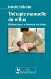 Isabelle Stélandre - Thérapie manuelle du reflux - Plaidoyer pour le bien-être des bébés.