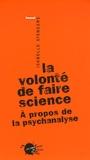 Isabelle Stengers - La volonté de faire science - A propos de la psychanalyse.