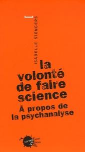 La volonté de faire science - A propos de la psychanalyse.pdf