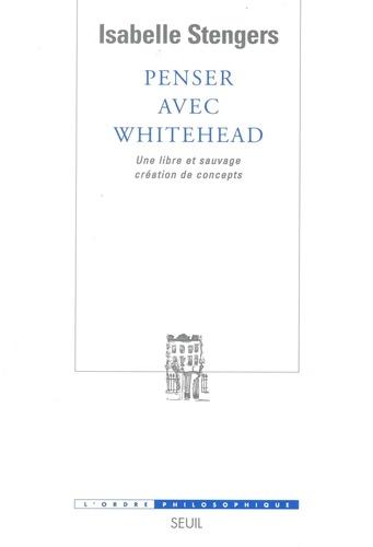 Penser avec Whitehead. Une libre et sauvage création de concepts