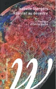Isabelle Stengers - Résister au désastre - Dialogue avec Marin Schaffner.
