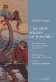 Isabelle Stengers - Une autre science est possible ! - Manifeste pour un ralentissement des sciences suivi de Le poulpe du doctorat.
