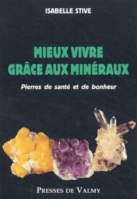 Mieux vivre grâce aux minéraux. Pierres de santé et de bonheur.pdf