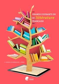 Isabelle Streel et Georges Legros - Grands courants de la littérature française.